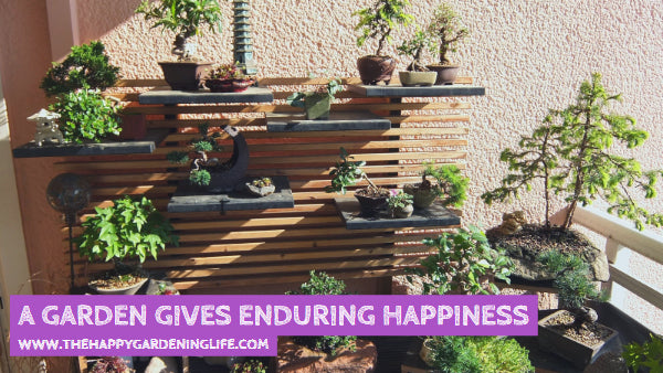 A Garden Gives Enduring Happiness