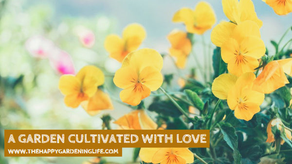 A Garden Cultivated With Love