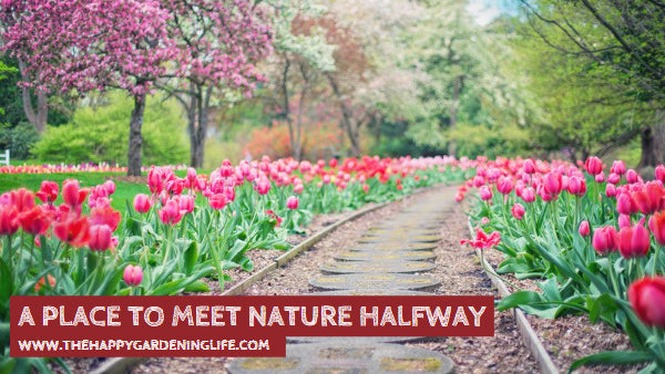 A Place To Meet Nature Halfway