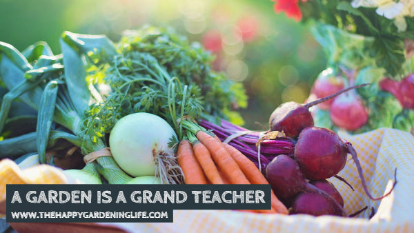 A Garden Is A Grand Teacher