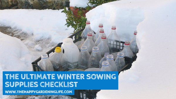The Ultimate Winter Sowing Supplies Checklist