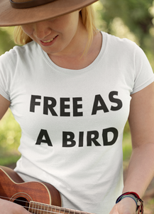 Free as a Bird Women's T-Shirt