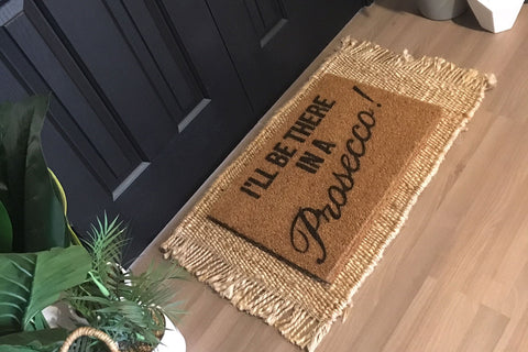 Walk All Over Me - I'll Be There In A Prosecco! Doormat