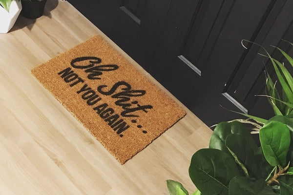 Walk All Over Me -  Oh S**t Not You Again Doormat