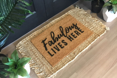 Walk All Over Me -  Fabulous Lives Here Doormat