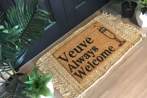 Walk All Over Me - Veuve Always Welcome Doormat