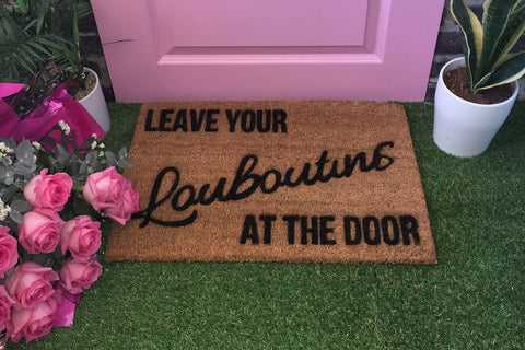 Walk All Over Me - Leave Your Louboutins Doormat