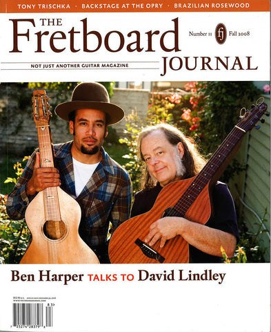 Fretboard Journal #11 - Ben Harper, Tony Trischka, David Lindley, Brazilian rosewood and more
