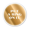 Put A Ring On It. Coasters