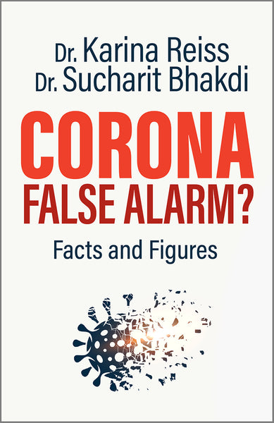 Corona, False Alarm? Facts & Figures