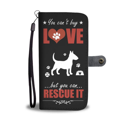 You Can't Buy Love - Bull Terrier - Wallet Phone Case