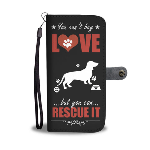 You Can't Buy Love - Dachshund - Wallet Phone Case
