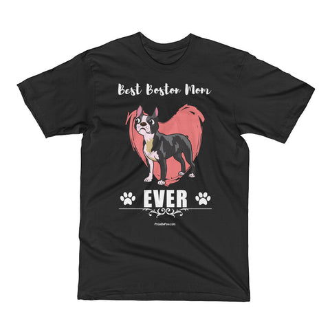 Best Boston Mom Ever Unisex Short Sleeves T-Shirt Boston Terrier Mothers Day Black Color