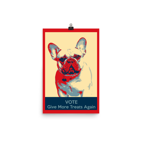 French Bulldog Election Poster - Give More Treats Again 12x18