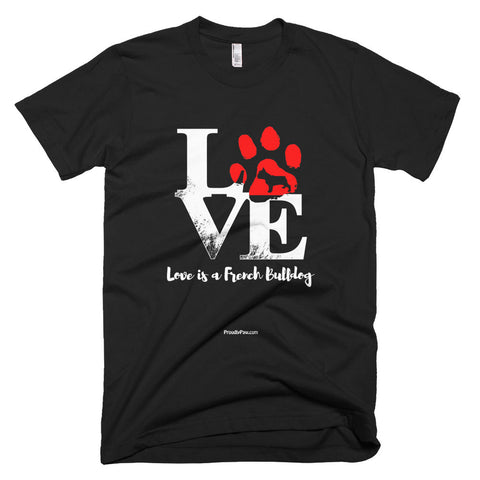 Love Is A French Bulldog Men Unisex Short Sleeve T-Shirt Black Color