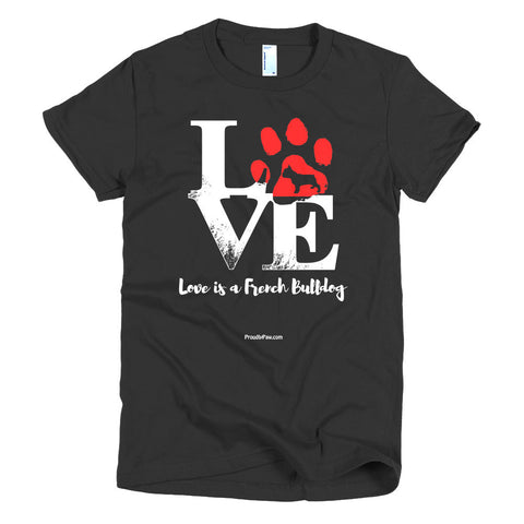 Love Is A French Bulldog Short Sleeve Women's T-Shirt Black Color