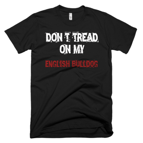 Don't Tread On My English Bulldog / White - Short Sleeve Men's T-Shirt
