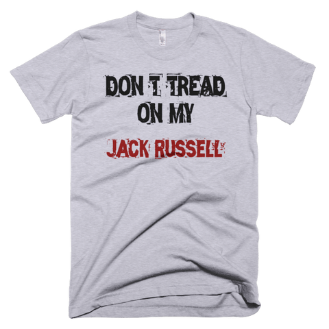 Don't Tread On My Jack Russell - Short Sleeve Men's T-Shirt