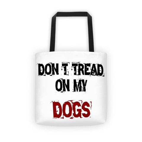 Don't Tread On My Dogs - All-Over Tote Bag