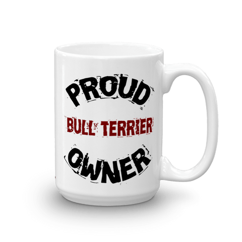 Proud Bull Terrier Owner - 15oz Mug