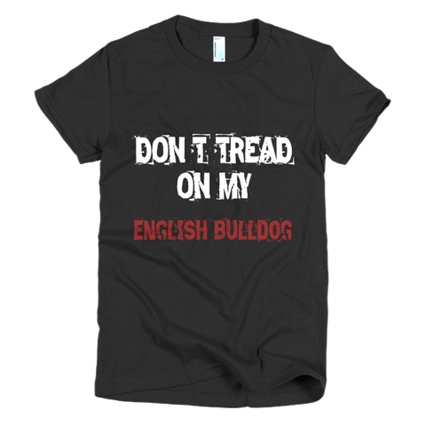 Don't Tread On My English Bulldog / White - Short Sleeve Women's T-Shirt