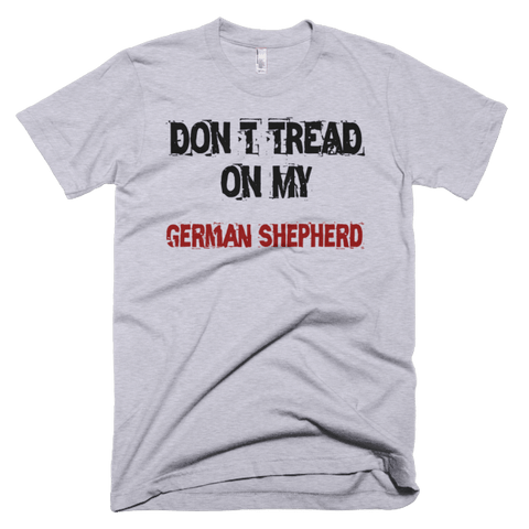Don't Tread On My German Shepherd - Short Sleeve Men's T-Shirt