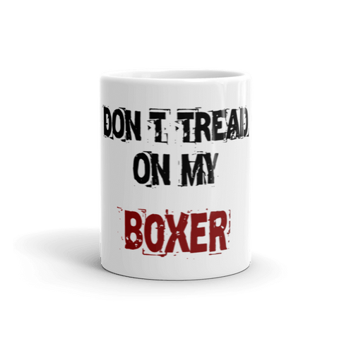 Don't Tread On My Boxer 11oz Mug