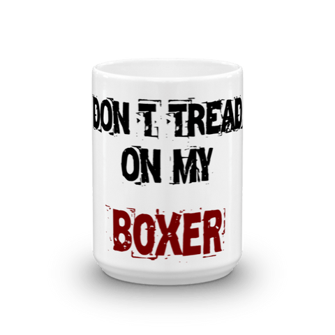 Don't Tread On My Boxer 15oz Mug