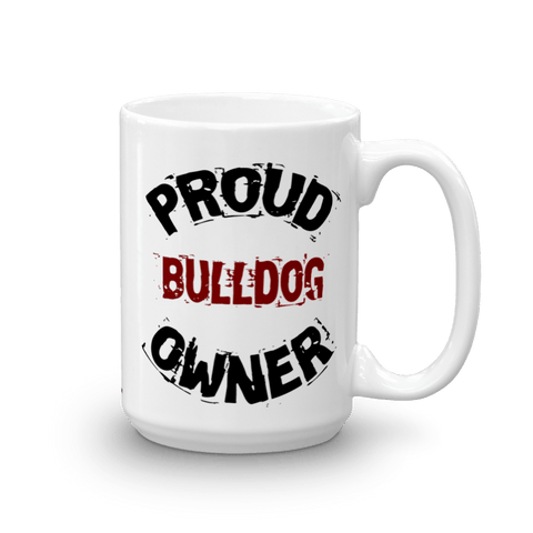Proud Bulldog Owner - 15oz Mug