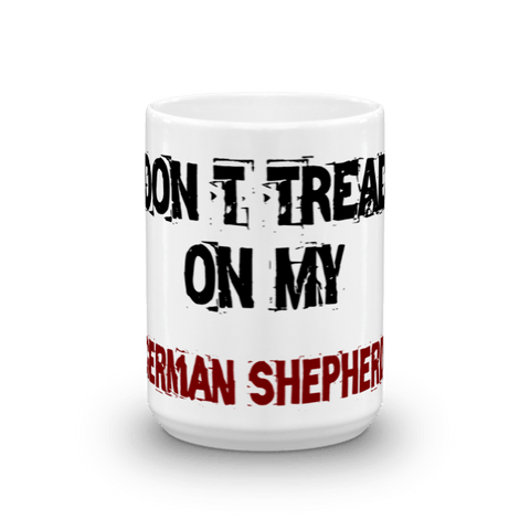 Don't Tread On My German Shepherd 15oz Mug