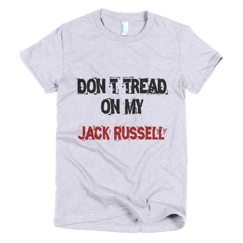 Don't Tread On My Jack Russell - Short Sleeve Women's T-Shirt
