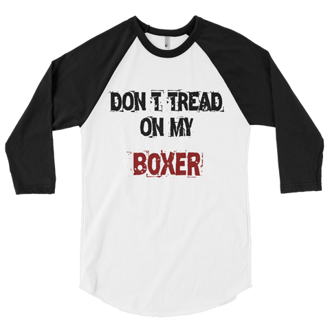 Don't Tread On My Boxer - 3/4 Sleeve Raglan Shirt