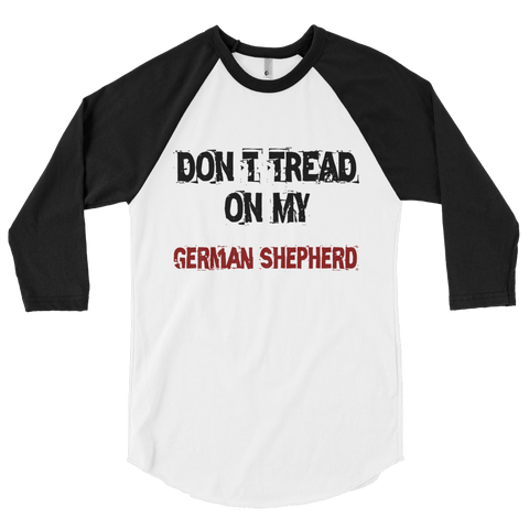 Don't Tread On My German Shepherd - 3/4 Sleeve Raglan Shirt