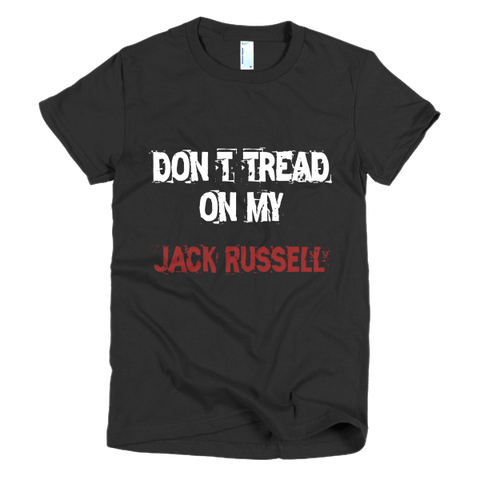 Don't Tread On My Jack Russell / White - Short Sleeve Women's T-Shirt