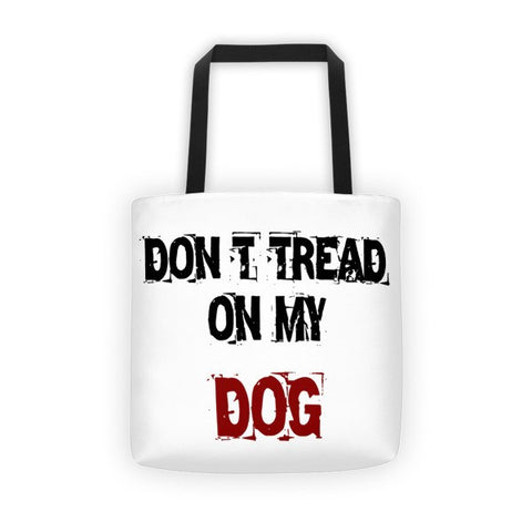 Don't Tread On My Dog - All-Over Tote Bag