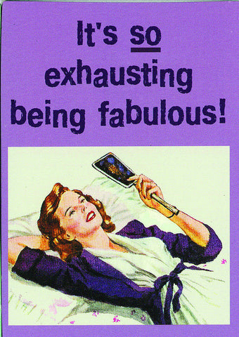 Exhausting Being Fabulous - Fridge Magnet - Navya