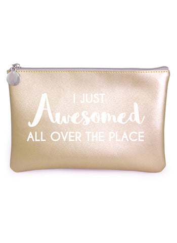 I Just awesomed Cosmetic Bag