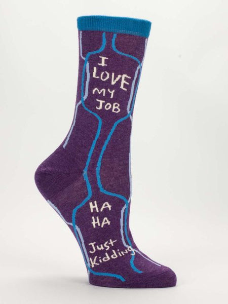 Women's Crew Socks - I Love My Job, Ha Ha, Just Kidding - BlueQ - Navya