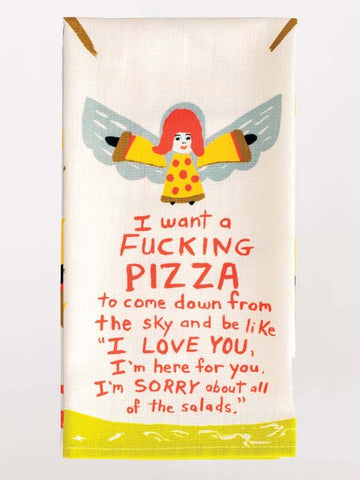 I Want a F*****g Pizza to Come Down Kitchen Dish Towel - Blue Q - Navya