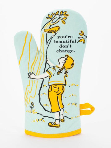 You Are Beautiful Do'nt Change Blue Q Oven Mitt Front