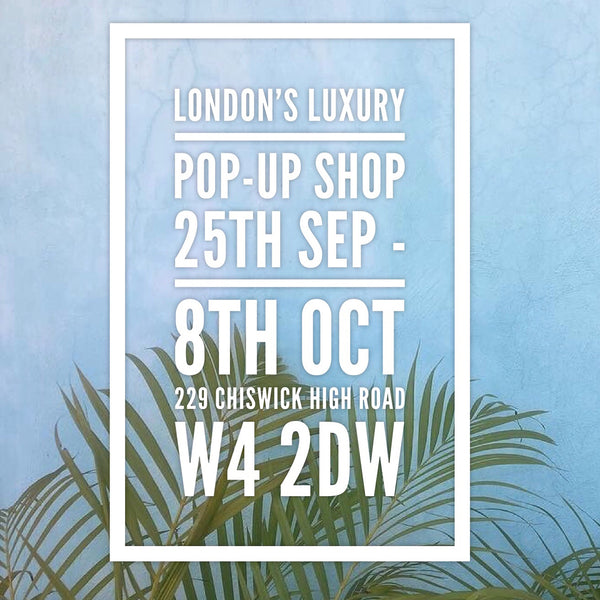 Chiswick pop-up September 25th - October 8th