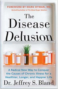 The Disease Delusion by Jeffrey Bland