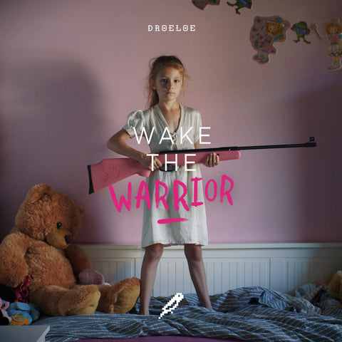 <b>Wake The Warrior</b><br />DROELOE