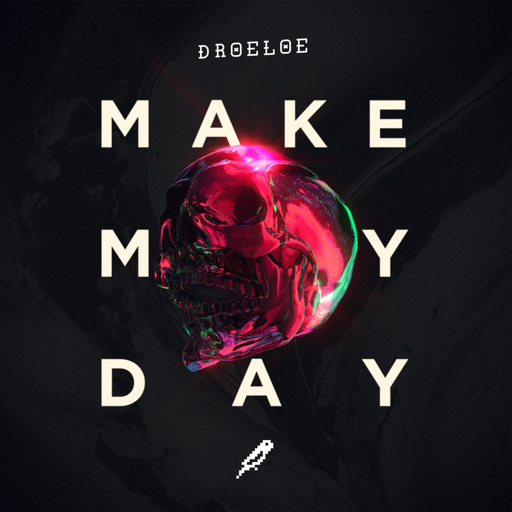 <b>Make My Day</b><br />DROELOE
