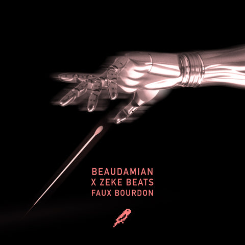<b>Faux Bourdon</b><br />BeauDamian X ZEKE BEATS