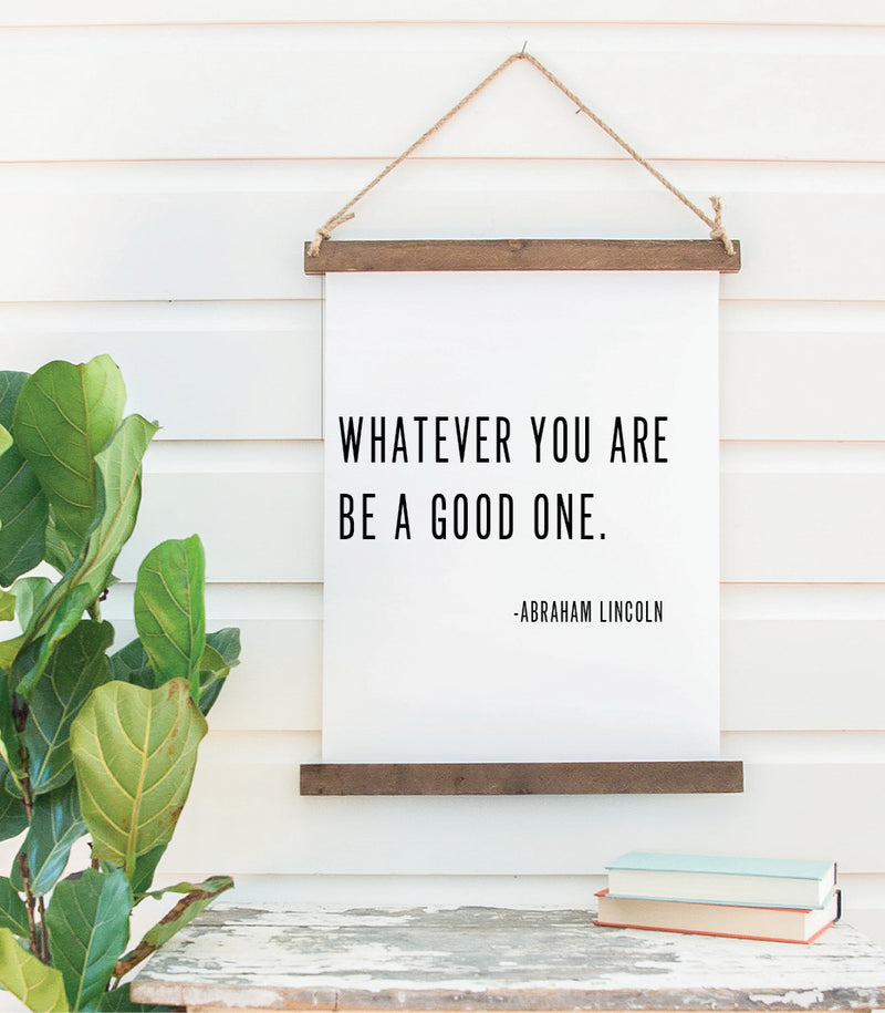 Canvas Hanging Print - Be A Good One