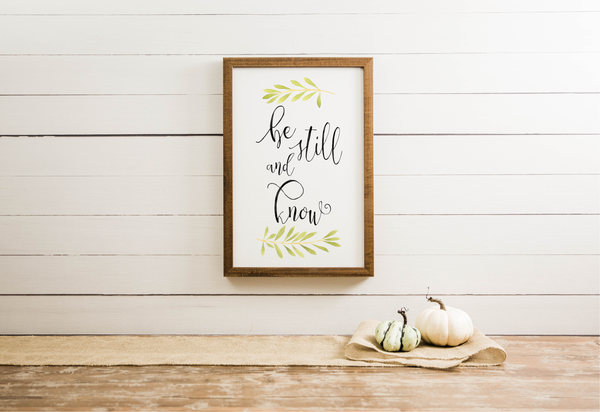 Wood Framed Signboard - Be Still and Know - Multiple Sizes [CLOSEOUT]