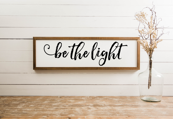 Wood Framed Signboard - Be the Light [Closeout] - L - 44x13