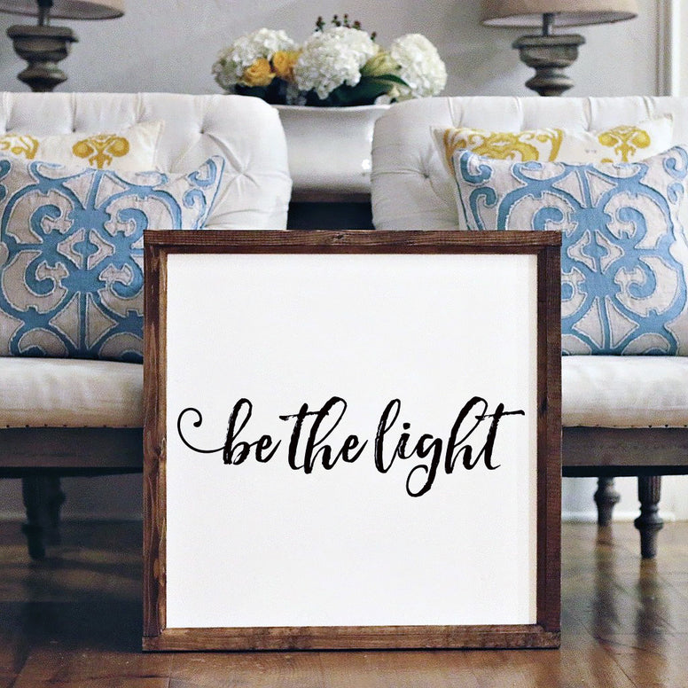 Wood Framed Signboard - Be the Light - Square - 26x26