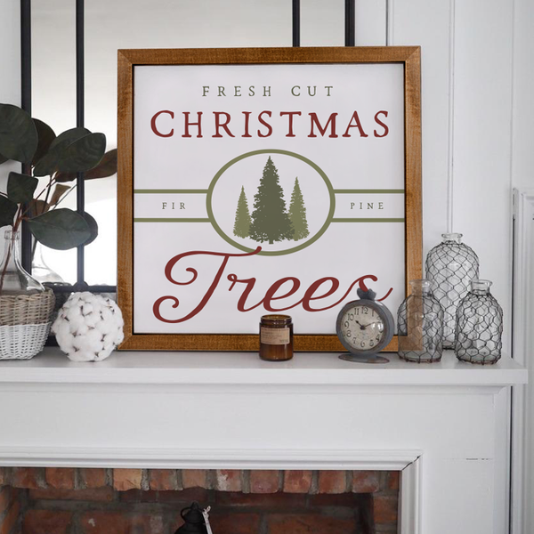 Wood Framed Signboard - Fresh Cut Christmas Trees - Multiple Sizes [HOLIDAY18]